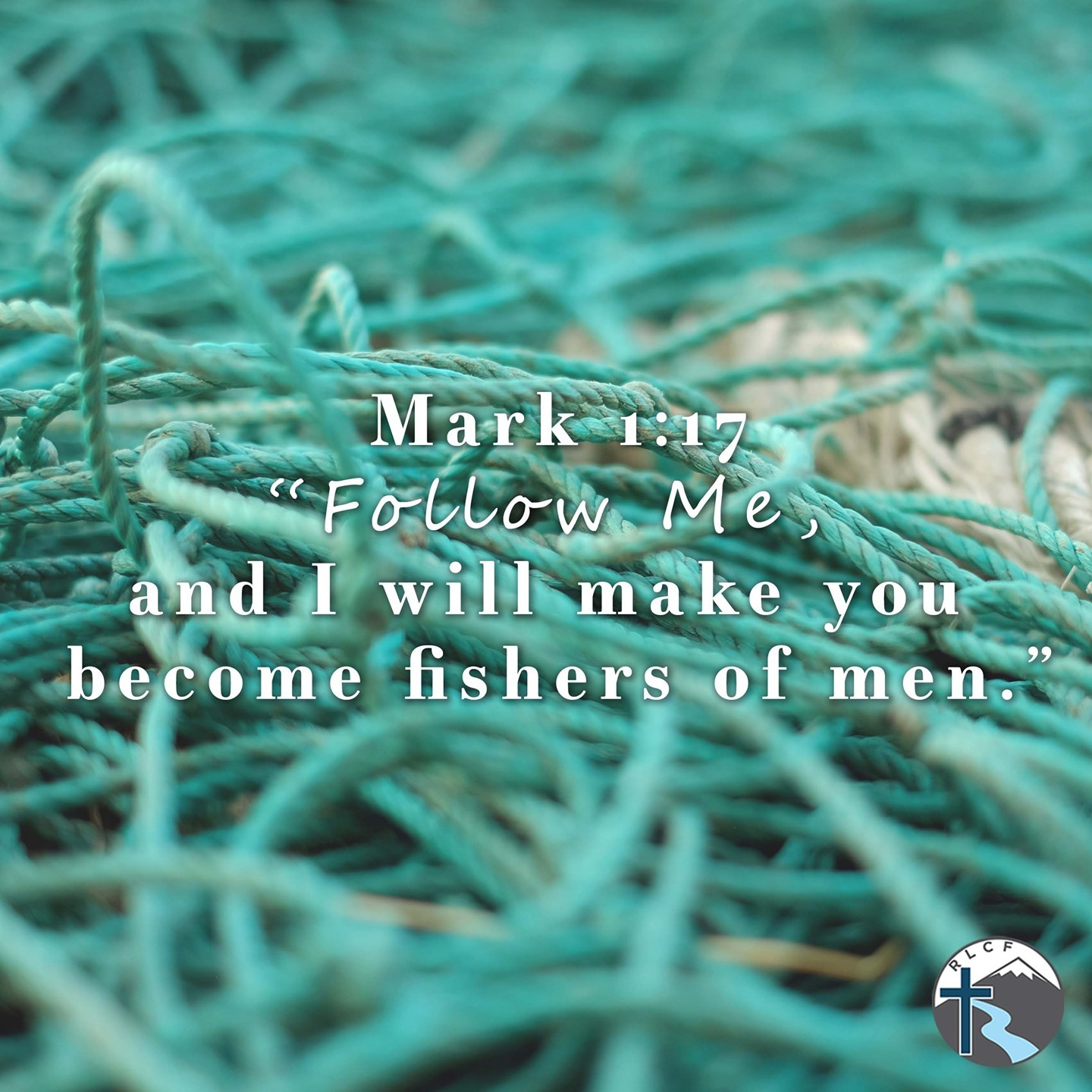 """""""Follow Me, and I will make you become fishers of men."""" —Mark 1:17 NASB"""