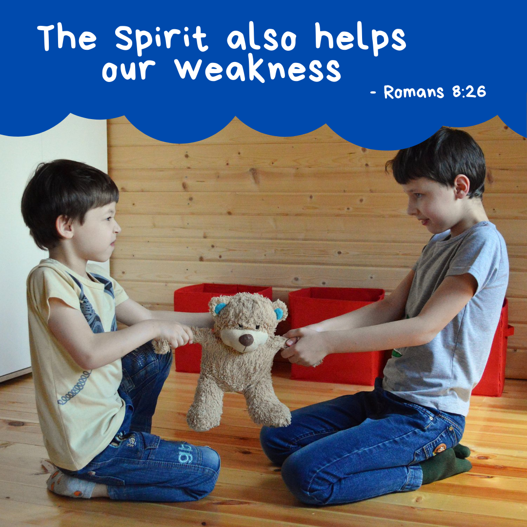 """""""""""The Spirit also helps our weakness"""" - Romans 8:26"""" —Romans 8:26, NASB"""